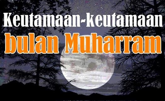Keutamaan dan Kemuliaan Bulan Muharram