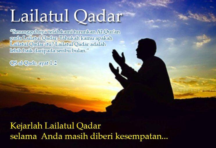 Kejarlah Lailatul Qadar itu,…