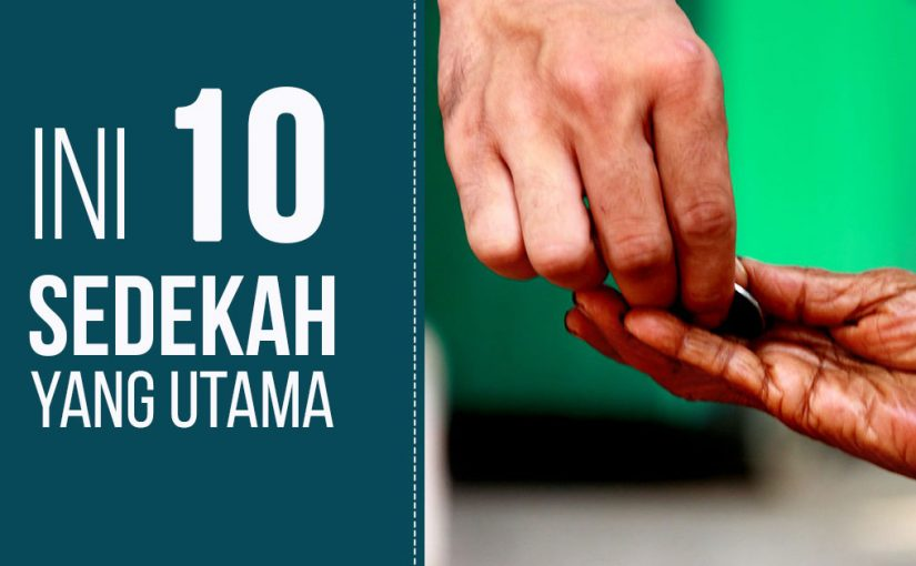 Beruntungnya Orang yang Gemar Bersedekah dan Inilah 10 Sedekah yang Utama