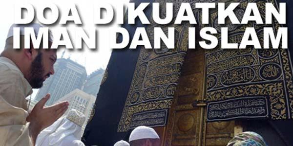 Doa Dikuatkan Iman dan Islam
