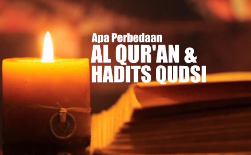 Perbedaan Al Qur'an dan Hadits Qudsi