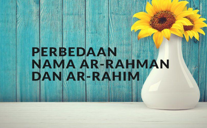 """Perbedaan antara Nama Allah """"Ar-Rahman"""" dan """"Ar-Rahiim"""""""
