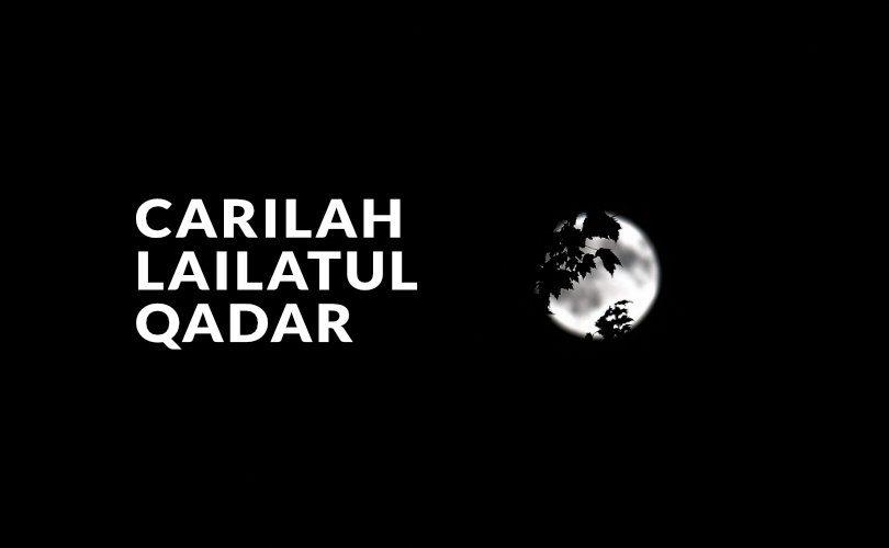 Carilah Keutamaan Malam Lailatul Qadar