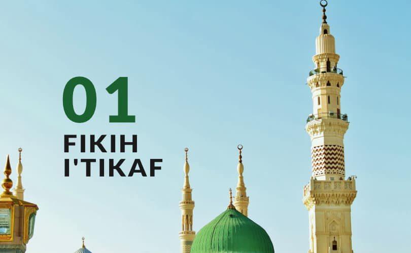 Fikih I'tikaf (Bag. 1)