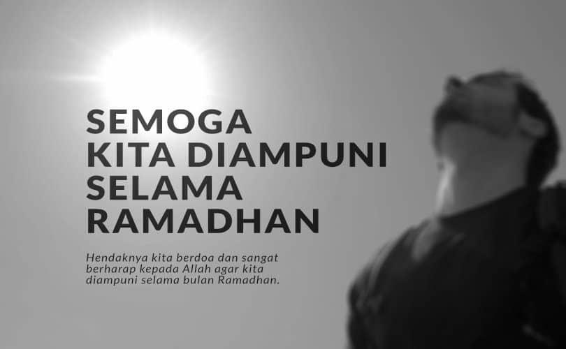 Semoga Kita Diampuni Selama Ramadhan
