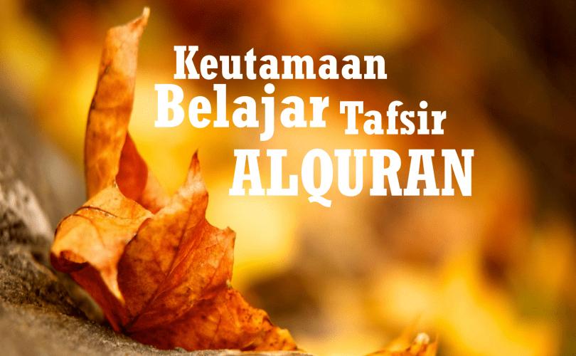 Keutamaan Mempelajari Tafsir Alquran (3)
