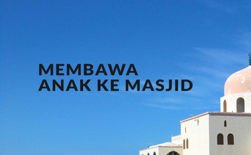 Fikih Ringkas Membawa Anak Ke Masjid