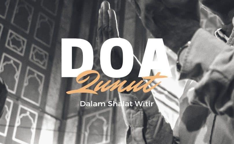 Disyariatkan Membaca Doa Qunut Dalam Shalat Witir