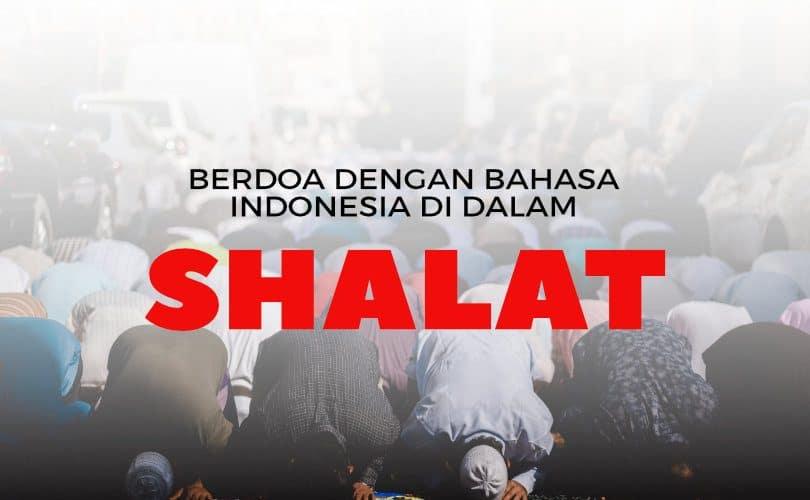 Berdoa Dengan Bahasa Indonesia Di Dalam Shalat