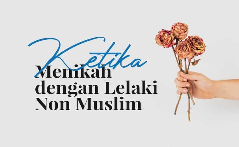 Ketika Wanita Muslimah Menikah dengan Lelaki Non Muslim