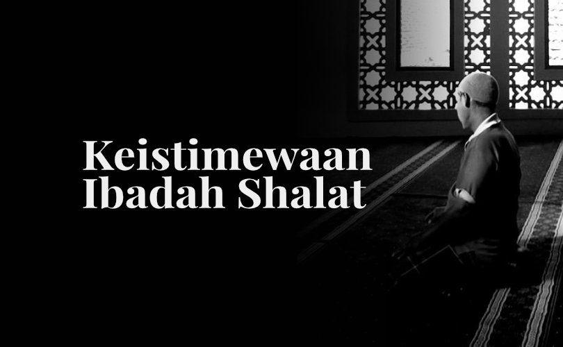 Keistimewaan Ibadah Shalat