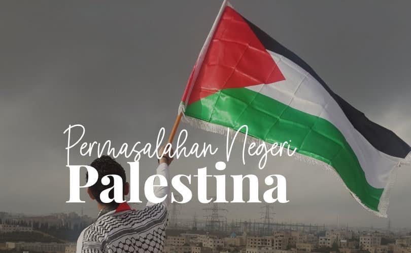 Permasalahan Negeri Palestina